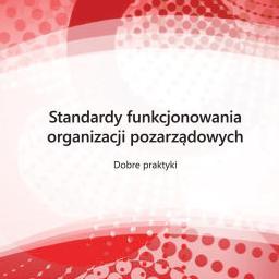 Standardy Funkcjonowania Organizacji Pozarządowych. Dobre praktyki.
