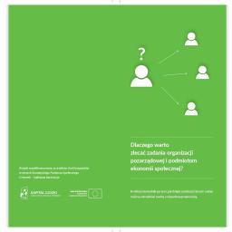 Dlaczego warto zlecać zadania organizacji pozarządowej i podmiotom ekonomii społecznej?