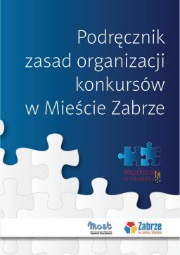 Podręcznik zasad organizacji konkursów w Mieście Zabrze