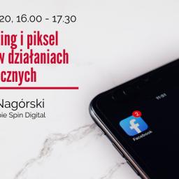 Remarketing i piksel facebooka w działaniach społecznych – webinarium w dniu 20 sierpnia 2020 r.