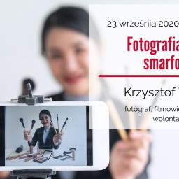 """Szkolenie w Tychach pt.: """"Fotografia i video smartfonem"""" – 23 września"""