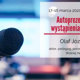 Autoprezentacja i wystąpienia publiczne – szkolenie w dniach 17-18 marca 2021 r.