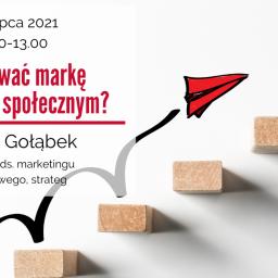 Jak budować markę w sektorze społecznym? – zaproszenie na szkolenie w dniu 7 i 8 lipca 2021 r.