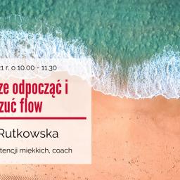 """""""Jak dobrze odpocząć i poczuć flow"""" – zaproszenie na webinarium w dniu 15 lipca 2021 r."""